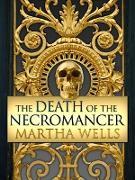 Cover-Bild zu Wells, Martha: The Death of the Necromancer (eBook)