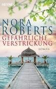 Cover-Bild zu Roberts, Nora: Gefährliche Verstrickung
