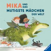 Cover-Bild zu Mika und das mutigste Mädchen der Welt von Butchart, Pamela