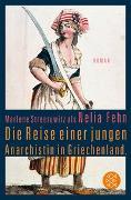 Cover-Bild zu Streeruwitz als Nelia Fehn, Marlene: Die Reise einer jungen Anarchistin in Griechenland
