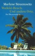 Cover-Bild zu Streeruwitz, Marlene: Waikiki Beach. Und andere Orte