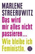 Cover-Bild zu Streeruwitz, Marlene: Das wird mir alles nicht passieren