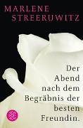 Cover-Bild zu Streeruwitz, Marlene: Der Abend nach dem Begräbnis der besten Freundin