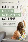 Cover-Bild zu Brosche, Heidemarie: Hätte ich netter schimpfen sollen?