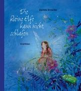 Cover-Bild zu Drescher, Daniela: Die kleine Elfe kann nicht schlafen