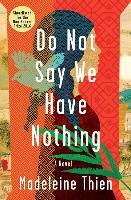 Cover-Bild zu Thien, Madeleine: DO NOT SAY WE HAVE NOTHING