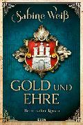 Cover-Bild zu Weiß, Sabine: Gold und Ehre