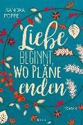 Cover-Bild zu Poppe, Sandra: Liebe beginnt, wo Pläne enden