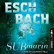 Cover-Bild zu Eschbach, Andreas: Submarin - Teil 2 (Ungekürzt) (Audio Download)