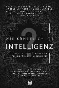 Cover-Bild zu Eschbach, Andreas: Wie künstlich ist Intelligenz? (eBook)