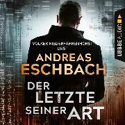 Cover-Bild zu Eschbach, Andreas: Der Letzte seiner Art (Ungekürzt) (Audio Download)