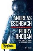 Cover-Bild zu Eschbach, Andreas: Perry Rhodan - Das größte Abenteuer (eBook)