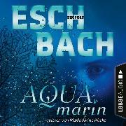 Cover-Bild zu Eschbach, Andreas: Aquamarin - Teil 1 (Ungekürzt) (Audio Download)