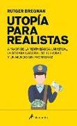 Cover-Bild zu Utopia Para Realistas/ Utopia for Realists von Bregman, Rutger