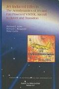 Cover-Bild zu Kuhn, Richard E.: Jet-Induced Effects: The Aerodynamics of Jet- And Fan-Powered V/STOL Aircraft in Hover and Transition