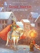 Cover-Bild zu Schneider, Antoine: Sankt Martin und der kleine Bär