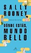 Cover-Bild zu Rooney, Sally: Dónde Estás, Mundo Bello / Beautiful World, Where Are You