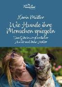 Cover-Bild zu Müller, Karin: Wie Hunde ihre Menschen spiegeln