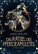 Cover-Bild zu Müller, Karin: Das Rätsel des Pferdeamuletts - Eponas Erbe
