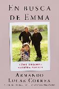 Cover-Bild zu Correa, Armando Lucas: In Search of Emma \ En busca de Emma (Spanish edition)