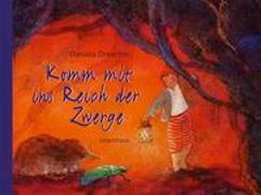 Cover-Bild zu Drescher, Daniela: Komm mit ins Reich der Zwerge
