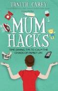 Cover-Bild zu Carey, Tanith: Mum Hacks (eBook)