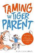 Cover-Bild zu Carey, Tanith: Taming the Tiger Parent