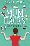 Cover-Bild zu Carey, Tanith: Mum Hacks