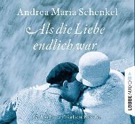 Cover-Bild zu Schenkel, Andrea Maria: Als die Liebe endlich war