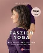 Cover-Bild zu Schmidt, Lucia Nirmala: Faszien-Yoga für Schultern, Nacken und Handgelenke (eBook)
