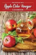 Cover-Bild zu Stephenson, Martha: The Cooking with Apple Cider Vinegar Cookbook: 40 Tasty Recipes to Get Your Daily Dose of Apple Cider Vinegar and Improve Your Health!