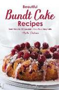 Cover-Bild zu Stephenson, Martha: Beautiful Bundt Cake Recipes: Bundt Cakes for All Occasions in Every Flavor Imaginable