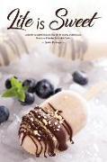 Cover-Bild zu Stephenson, Martha: Life Is Sweet: Celebrate National Creamsicle Day with 40 Dreamy and Delicious, Creamy and Creative Creamsicle Treats