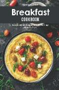 Cover-Bild zu Stephenson, Martha: Rise and Shine Breakfast Cookbook: Easy Breakfast Recipes for Busy Mornings