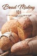 Cover-Bild zu Stephenson, Martha: Bread Making 101: Artisan Bread Recipes for the Beginner Baker