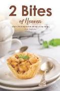 Cover-Bild zu Stephenson, Martha: 2 Bites of Heaven: 30 Mini Pie Recipes That Will Make You Happy