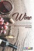 Cover-Bild zu Stephenson, Martha: Wine Cookbook: Delicious Recipes That Can All Be Made with Wine