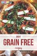 Cover-Bild zu Stephenson, Martha: Great Grain Free Recipes: A Complete Cookbook of Innovative New Dish Ideas!