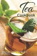 Cover-Bild zu Stephenson, Martha: Tea Cookbook: Delicious & Simple Recipes That Can Be Made with Tea