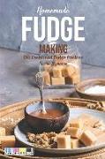 Cover-Bild zu Stephenson, Martha: Homemade Fudge Making: Old Fashioned Fudge Recipes