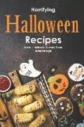 Cover-Bild zu Stephenson, Martha: Horrifying Halloween Recipes: Delicious Halloween Themed Treats