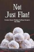 Cover-Bild zu Stephenson, Martha: Not Just Flan!: Mexican Dessert Recipes for Every Occasion