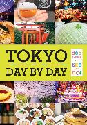 Cover-Bild zu Isabelle Ying Chung Huang: Tokyo: Day by Day: 365 Things to See and Do!