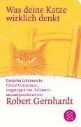 Cover-Bild zu Was deine Katze wirklich denkt von Gernhardt, Robert