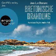 Cover-Bild zu Bretonische Brandung - Kommissar Dupin ermittelt, (Gekürzte Lesung) (Audio Download) von Bannalec, Jean-Luc