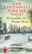 Cover-Bild zu Storm, Theodor: Und kerzenhelle wird die Nacht