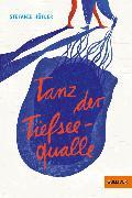 Cover-Bild zu Höfler, Stefanie: Tanz der Tiefseequalle (eBook)