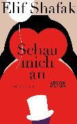 Cover-Bild zu Shafak, Elif: Schau mich an (eBook)