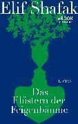 Cover-Bild zu Shafak, Elif: Das Flüstern der Feigenbäume (eBook)