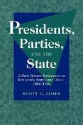 Cover-Bild zu James, Scott C.: Presidents, Parties, and the State